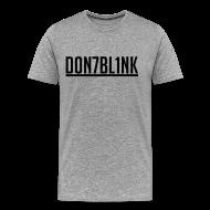 T-Shirts ~ Men's Premium T-Shirt ~ d0n7bl1nk