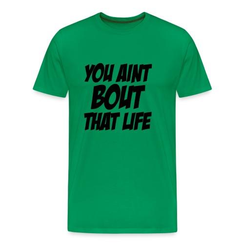 That Life - Men's Premium T-Shirt