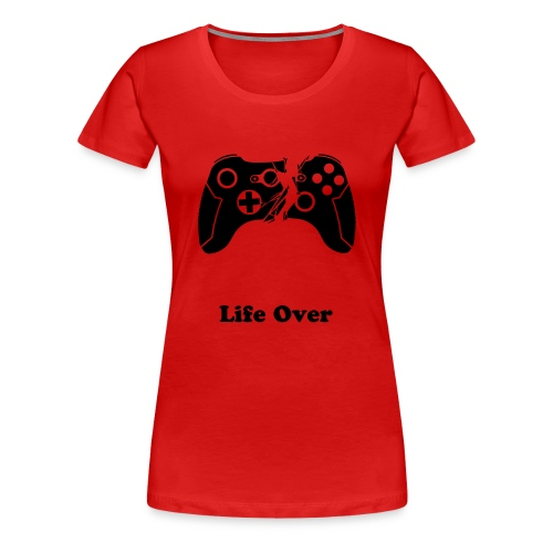 Life Over - Women's Premium T-Shirt