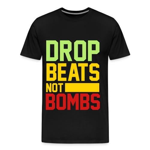 DROP BEATS NOT BOMBS TSHIRT - Men's Premium T-Shirt