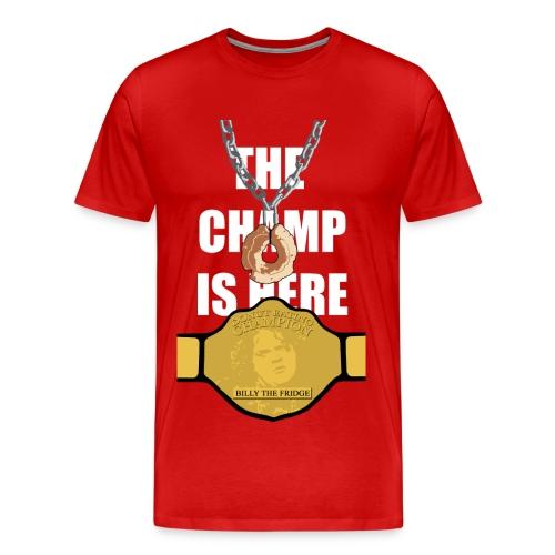 THE CHAMP IS HERE (Men's) - Men's Premium T-Shirt