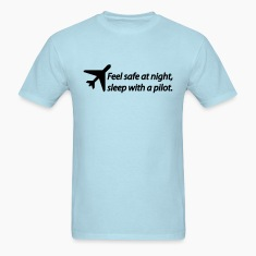 Feel safe at night, sleep with a pilot T-Shirts