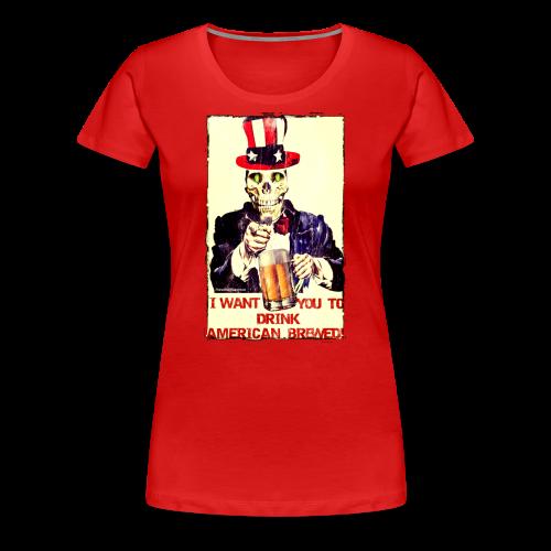I Want You To Drink American Brewed Women's Plus Size T-Shirt - Women's Premium T-Shirt