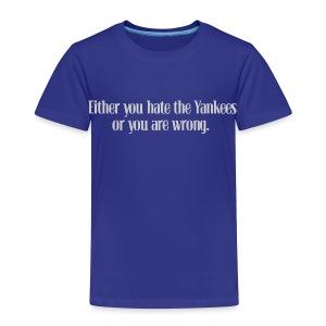Hate Yanks or Wrong - Toddler Premium T-Shirt