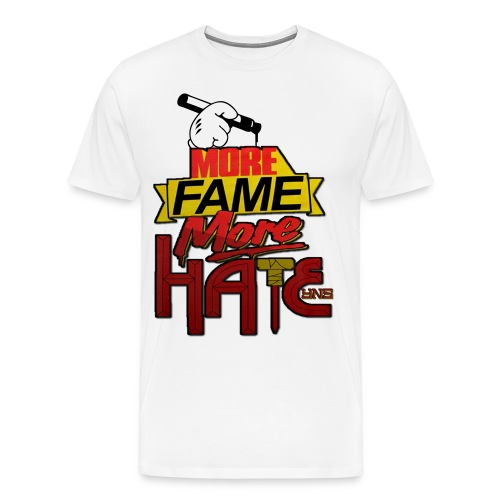More Fame More Hate - Men's Premium T-Shirt