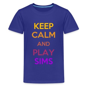KEEP CALM and PLAY SIMS - Kids' Premium T-Shirt