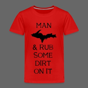 Man Up! - Toddler Premium T-Shirt