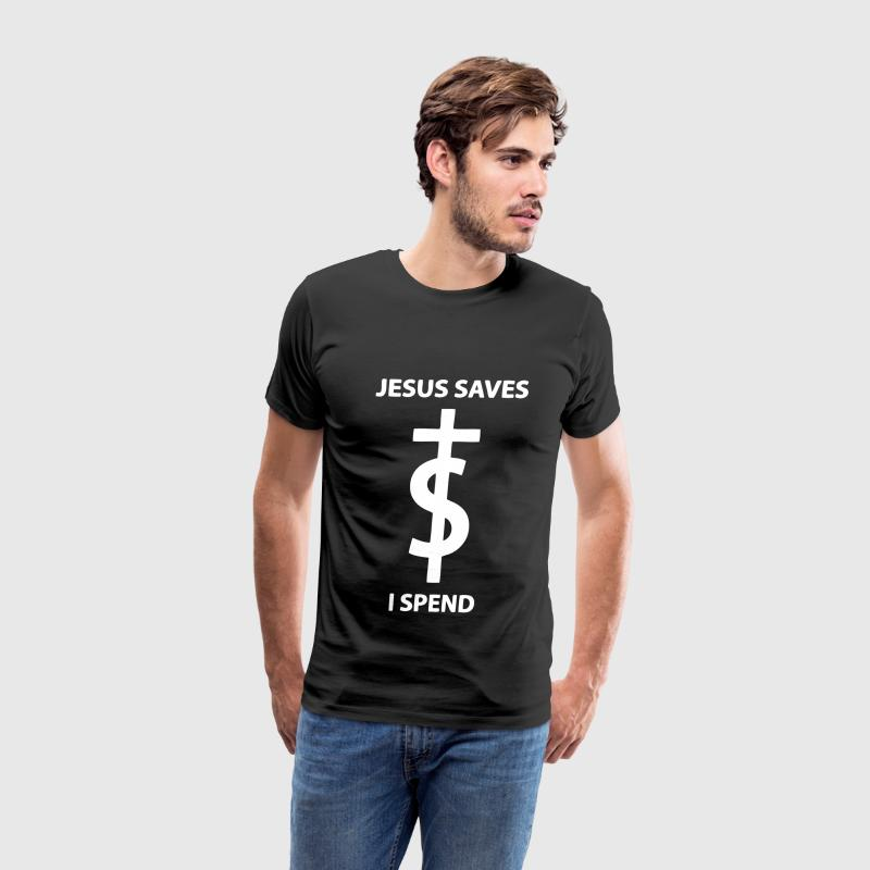 Jesus Saves I Spend T-Shirts - Men's Premium T-Shirt
