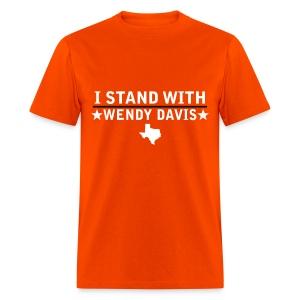 I Stand With Wendy Davis - Men's T-Shirt