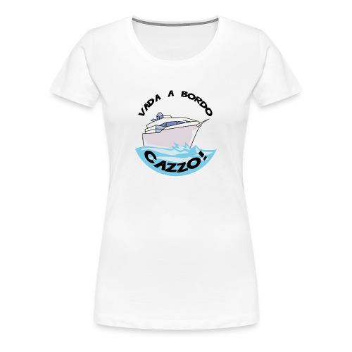 Vada a Bordo Cazzo Women's Classic T-Shirt - Women's Premium T-Shirt