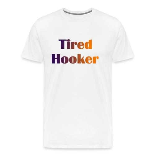 Tired Hooker Heavyweight T-Shirt - Men's Premium T-Shirt