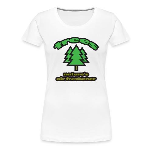 Trees: Nature's Air Freshener Women's Classic T-Shirt - Women's Premium T-Shirt
