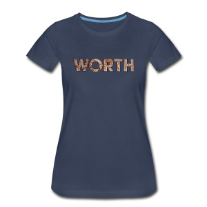 Worth - Women's Premium T-Shirt