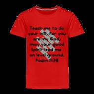 Baby & Toddler Shirts ~ Toddler Premium T-Shirt ~ Teach Me God