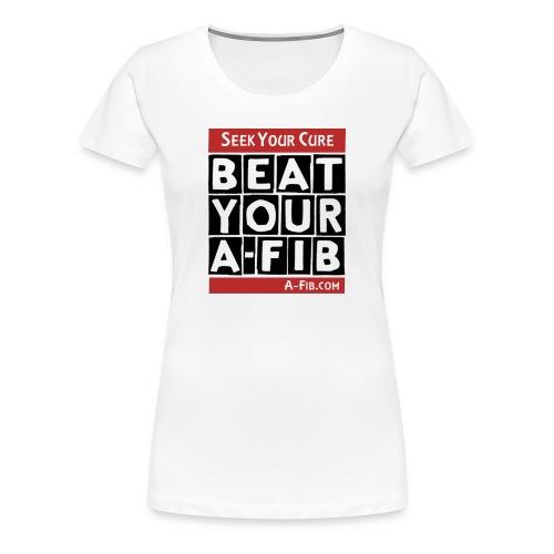 BeatYourA-Fib+ - Women's Premium T-Shirt