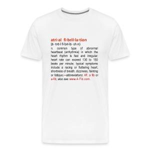 A-Fib definition~ - Men's Premium T-Shirt