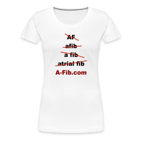 A-Fib spelling+ - Women's Premium T-Shirt