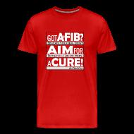 T-Shirts ~ Men's Premium T-Shirt ~ Got A-Fib? Aim for a Cure~