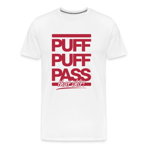 PUFF PUFF PASS that shit! - Men's Premium T-Shirt