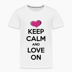 Keep Calm and Love On Baby & Toddler Shirts