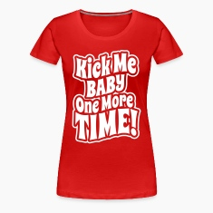 Kick me baby one more time Women's T-Shirts