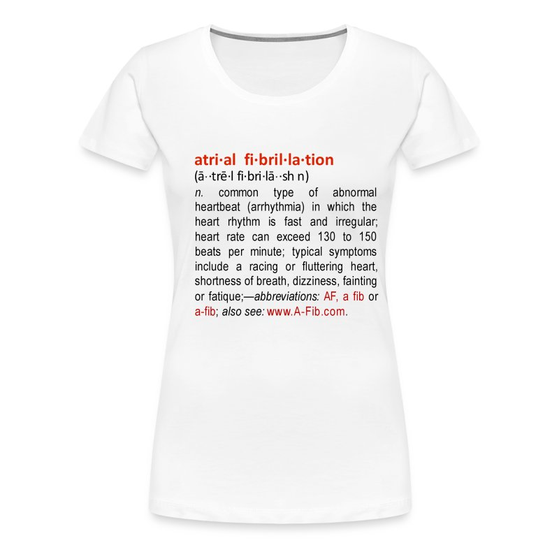 A-Fib definition+ - Women's Premium T-Shirt