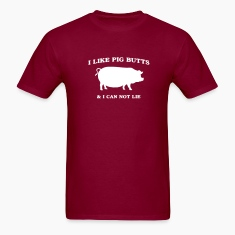 I like pig butts and can not lie T-Shirts