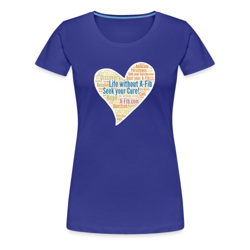 Slinky Heart Life without A-Fib Seek your Cure` - Women's Premium T-Shirt