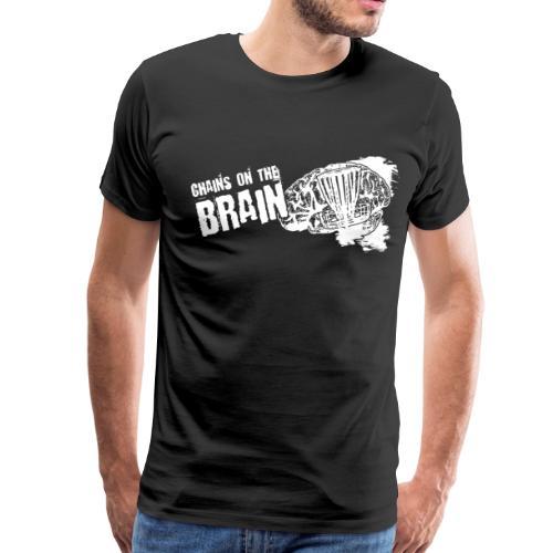 Chains on the Brain - Adult Shirt - Men's Premium T-Shirt