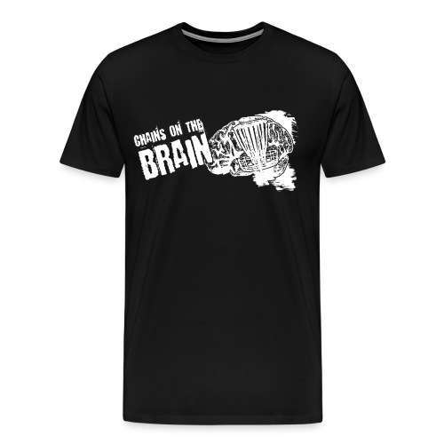 Chains on the Brain - Adult Shirt - Men's Premium T-Shirt