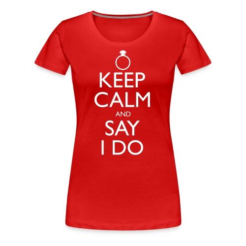 Say I Do - Women's Premium T-Shirt