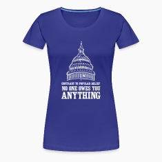 No one owes you anything Women's T-Shirts