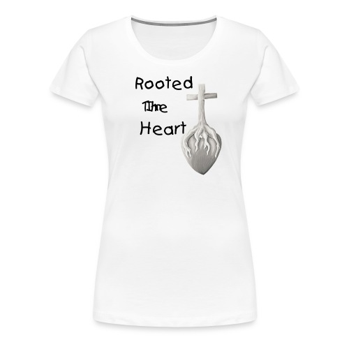 Rooted In The Heart - Women's Premium T-Shirt