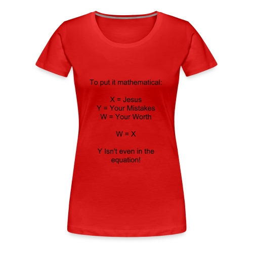 Your Worth, Math Style - Women's Premium T-Shirt