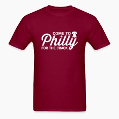 Come to Philly for the Crack T-Shirts