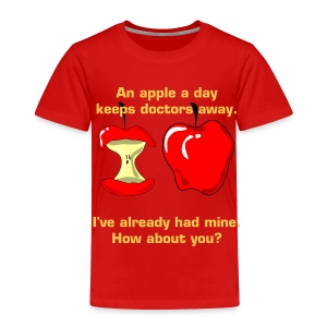 An apple a day keeps doctors away - Toddler Premium T-Shirt