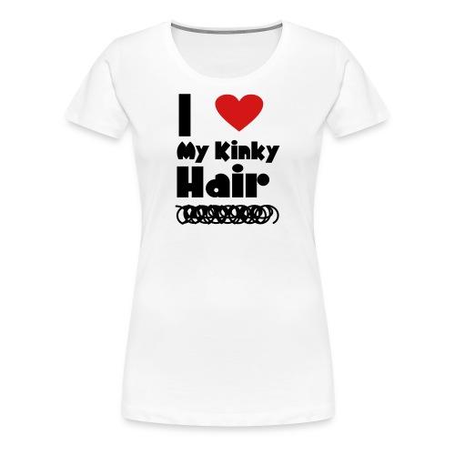 I Love My Kinky Hair T Shirt - Women's Premium T-Shirt