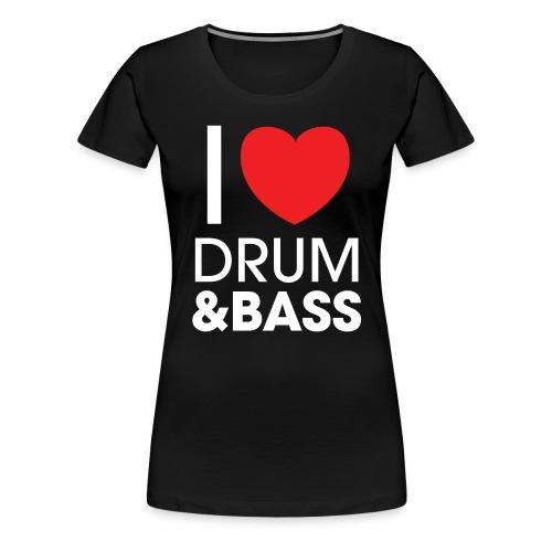 I Love Drum and Bass Shirt - Women's Premium T-Shirt