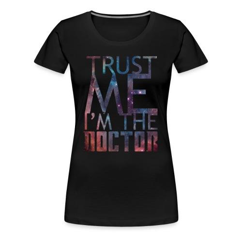 Trust Me I'm The Doctor-Women's Tee - Women's Premium T-Shirt