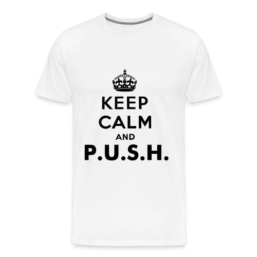 PUSH - Men's Premium T-Shirt