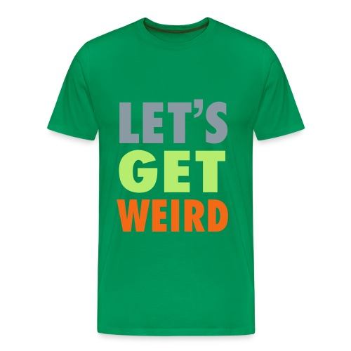 Let's Get Weird - Men's Premium T-Shirt
