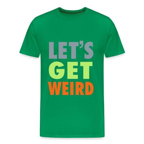 Let's Get Weird - Men's Premium T-Shirt