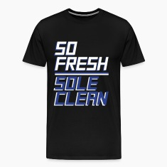so fresh sole clean T-Shirts