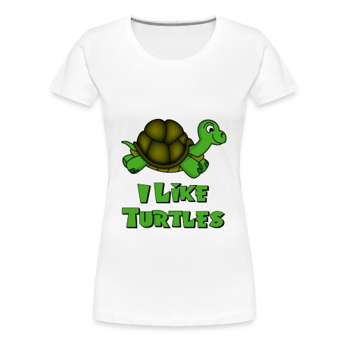 I LIKE TURTLES TEE - Women's Premium T-Shirt
