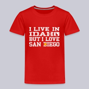 Live Idaho Love San Diego - Toddler Premium T-Shirt
