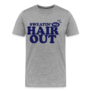 Sweatin' My Hair Out - Dark Blue Type (3xl-4xl) - Men's Premium T-Shirt