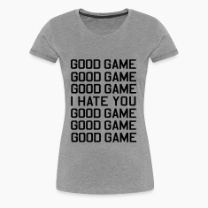 Good Game I Hate You Women's T-Shirts
