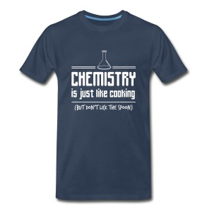 Chemistry is like cooking but don't lick the spoon T-Shirts - Men's Premium T-Shirt