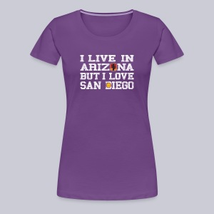 Live Arizona Love San Diego - Women's Premium T-Shirt