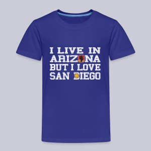 Live Arizona Love San Diego - Toddler Premium T-Shirt
